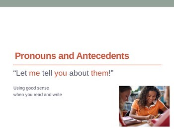 Pronouns and antecedents - lesson and practice