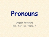 Pronouns him, her, us, them