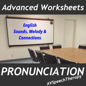 Pronunciation:Sounds, Melody & Connections - Advanced Worksheets