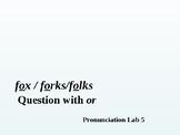 Pronunciation Lab #5
