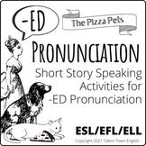 Pronunciation of -ED Endings, Short Story with Audio, Reading Activity, ESL/ELLs