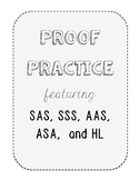 Geometry Proof Practice:  SAS, SSS, ASA, AAS, and HL