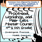 Proofread, Workshop and Peer Edit. Master Course, Grades 4 and 5.
