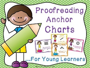 Proofreading Anchor Charts for Young Learners