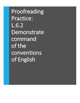 Proofreading, Demonstrate command of conventions of English: Gr5,6,7