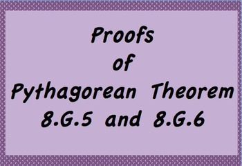 8.G.6, Proofs of Pythagorean Theorem