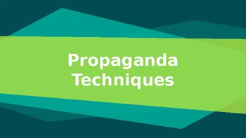 Propaganda Techniques (PowerPoint Lecture w/Interactive Questions)
