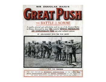 Propaganda in WWI - The Great Push (Battle of the Somme)