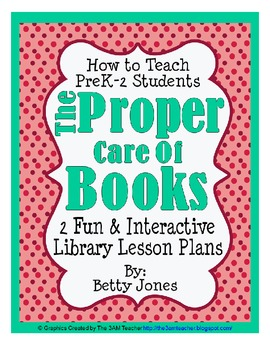 Proper Care of Books (Two Library Lesson Plans)