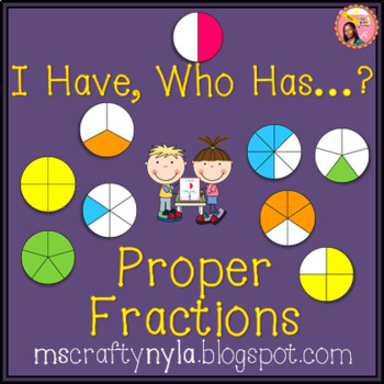 Proper Fractions 'I Have Who Has' Game