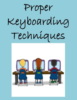 Proper Keyboarding Techniques for K - 5