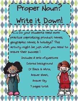 Proper Noun?  Write it Down!