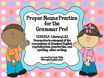 Proper Nouns Practice for the Grammar Pro CCSS.ELA-Literacy.L.3.2