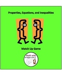 Properties, Equations, and Inequalities -  Match Up Game