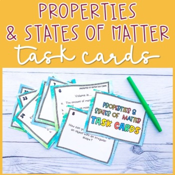 Properties and States of Matter Task Cards