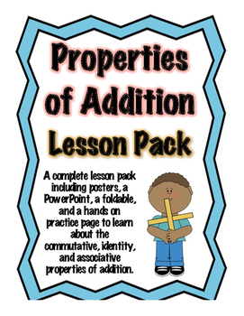 Properties of Addition Lesson Pack (Posters, PPT, Foldable, and Worksheet)
