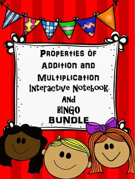 Properties of Addition and Multiplication BINGO and Interactive Notebook Bundle