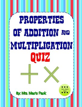 Properties of Addition and Multiplication Quiz- Quick Assessment/ No Prep
