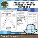 Properties of and Changes in Matter Workbook (Grade 5 Science)