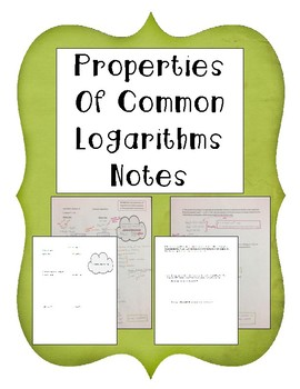 Properties of Common Logarithms Notes- Change of Base Formula