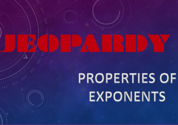 Properties of Exponents Jeopardy