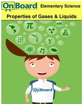 Properties of Gases and Liquids-Interactive Lesson