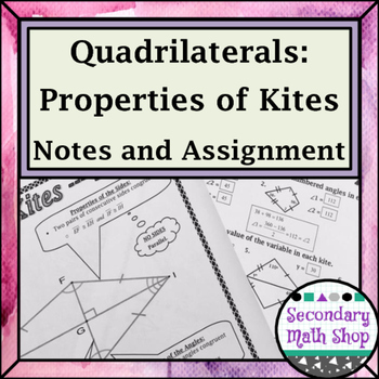 Quadrilaterals - Properties of Kites Notes and Assignment