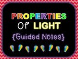 Properties of Light {Guided Notes}