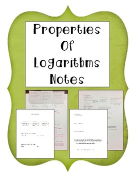 Properties of Logarithms Notes