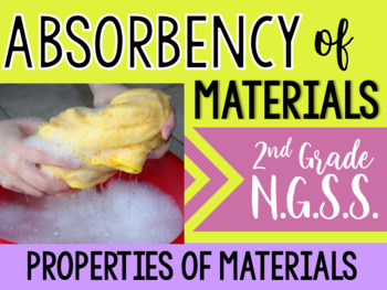NGSS Properties of Materials-Absorbency Inquiry