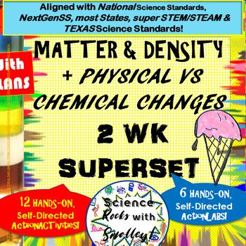 Properties of Matter, Calc DENSITY & Phys v Chem CHANGES in MATTER SUPERSET!
