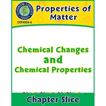 Properties of Matter: Chemical Changes and Chemical Proper