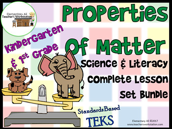 Properties of Matter:Complete Lesson Set Bundle Kindergarten & 1st (TEKS)