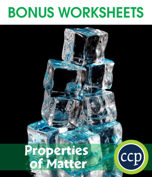 Properties of Matter Gr. 5-8 - BONUS WORKSHEETS