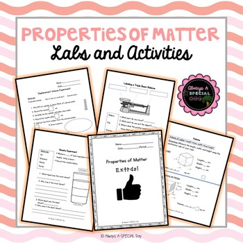 Properties of Matter- Labs and more