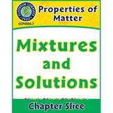 Properties of Matter: Mixtures and Solutions Gr. 5-8