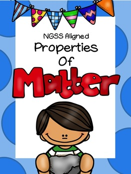 Properties of Matter NGSS Aligned