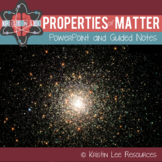 Properties of Matter PowerPoint w/ Guided Notes