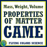 Properties of Matter Review Game:  Mass, Weight, Volume (Middle School) NGSS