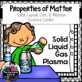 Properties of Matter: Solid, Liquid, Gas, & Plasma