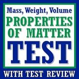 Properties of Matter TEST Mass Weight Volume Includes Tool
