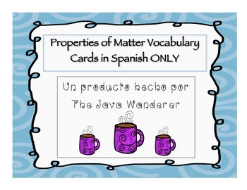 Properties of Matter Vocabulary Cards in Spanish ONLY
