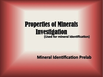Properties of Minerals Investigation (Activity or Power Point & Note Sheet)