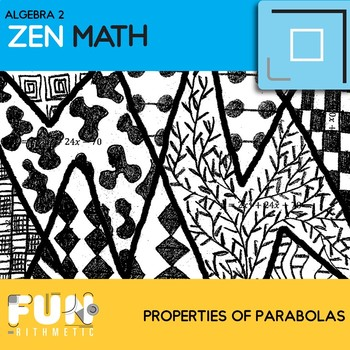 Properties of Parabolas Zen Math