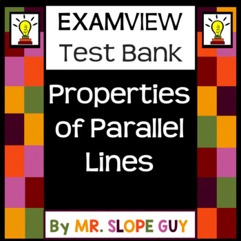 Properties of Parallel Lines Test Bank 8.G.A.5 Go Math Geometry for ExamView