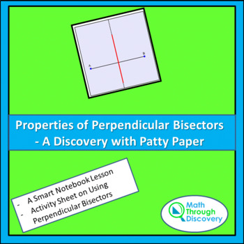 Geometry:  Properties of Perpendicular Bisectors - A Discovery with Patty Paper