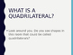 Properties of Quadrilaterals Power Point