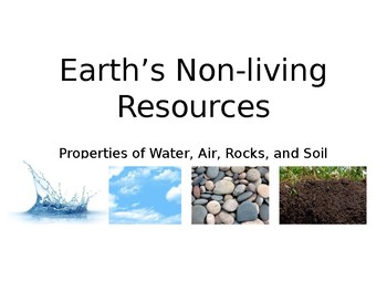 Properties of Resources - Water, Air, Rocks, and Soil