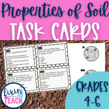 Properties of Soil Task Cards {QR Code Answers}