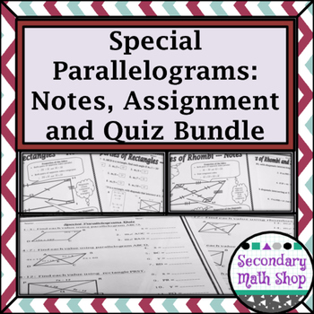 Quadrilaterals -Properties of Special Parallelograms Notes, Assig. & Quiz Bundle
